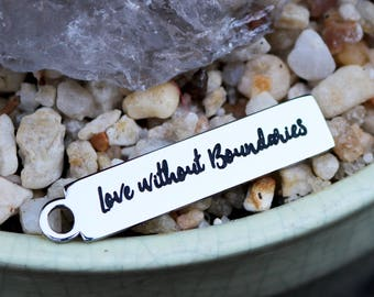 set of 4, love without boundaries, affirmation charms, stainless steel, 35mm x 8mm, word charms, life charms, quote charms,