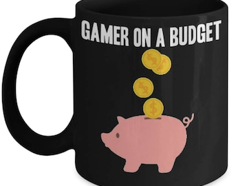Gamer on the a Budget 11 Oz Coffee Mug,  Gaming, Gamer cup, Humor Mug for Video Game Lovers Nerd gifts, Gaming Mug  funny gift, Geek gift