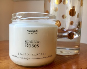 Smell The Roses   Soy Candle  