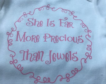 She is far more precious than jewels onesie