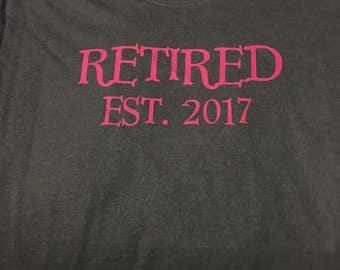 Retired Est (year) shirt