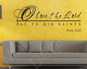 Psalm 31:23 Love The Lord Vinyl Wall Decal Quote Scripture