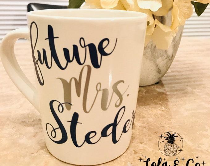 Future Mrs. Coffee Mug | Wedding | Engagement | Bridal Shower | Engagement Gift