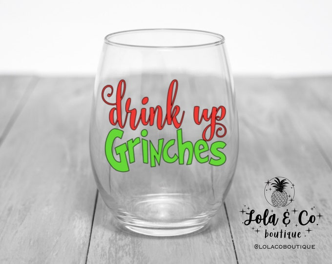 Drink Up Grinches Wine Glass | Grinch Who Stole Christmas | Wine Glass | Grinch | Christmas | Winter | Holiday Gift | Christmas Gift