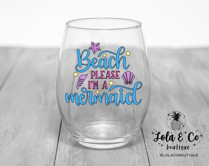 Beach Please I'm A Mermaid Wine Glass | Beach | Mermaid | Seashell | Tropical | Fun | Girls Weekend