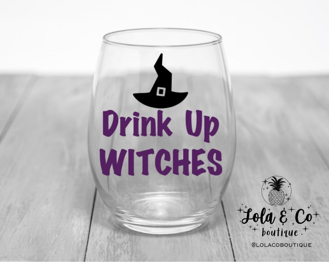 Drink Up Witches | Halloween | Wine Glasses
