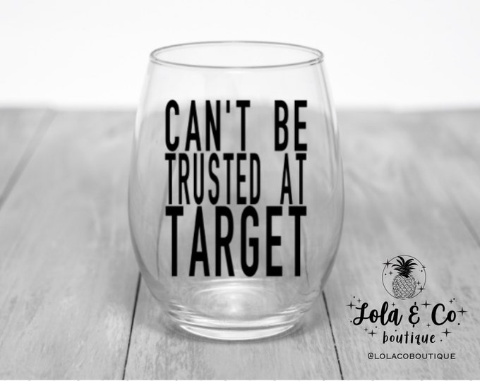 Can't Be Trusted At Target | Wine Glass | Target Spot | Target | Bold | Cursive | Red | Black