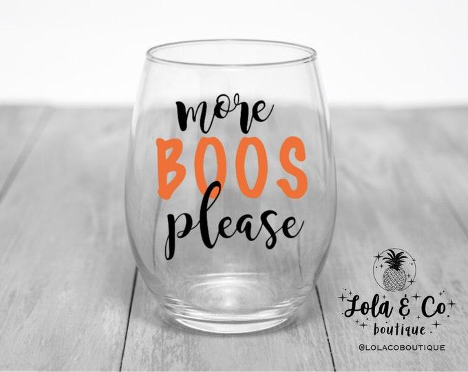 More Boos Please! | Halloween | Wine Glass