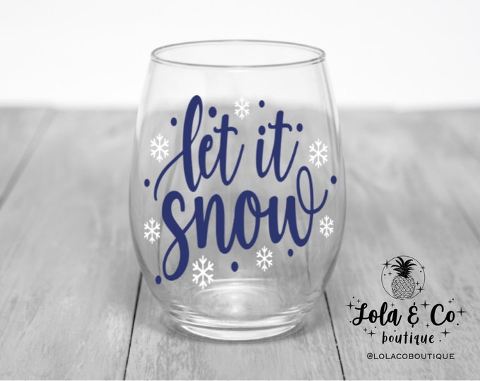 Let It Snow Wine Glass | Snow | Snowflakes | Winter | Wine | Christmas | Cold | Snowman | Wine