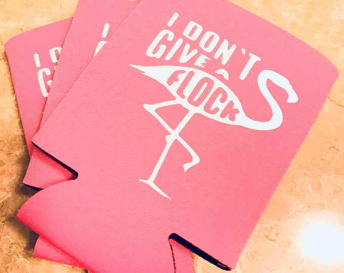 I Don't Give A Flock Can Cooler, Pool Party, Flamingo, Tropical, Beach Bash