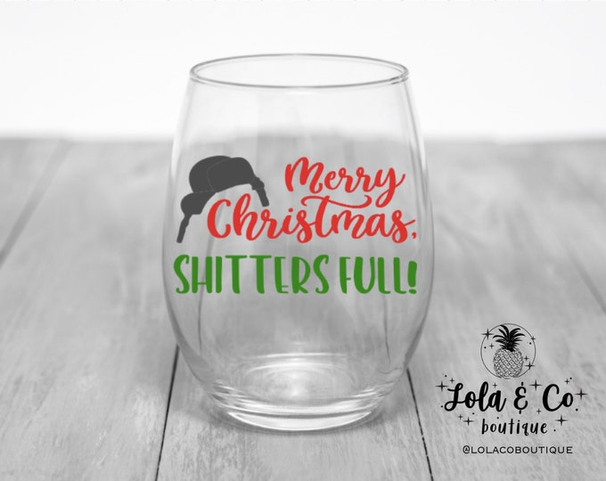Merry Christmas Sh*tters Full! | Wine Glass | Winter Tumbler | Christmas Vacation | Holidays | Funny | Funny Christmas Saying | Quotes