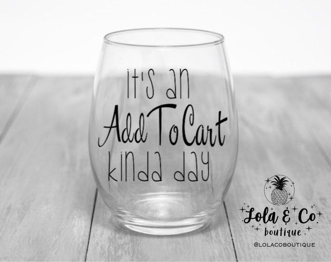 Add To Cart Wine Glass | Add To Cart Coffee Mug | Shopping | Add To Cart | Glam | Shop