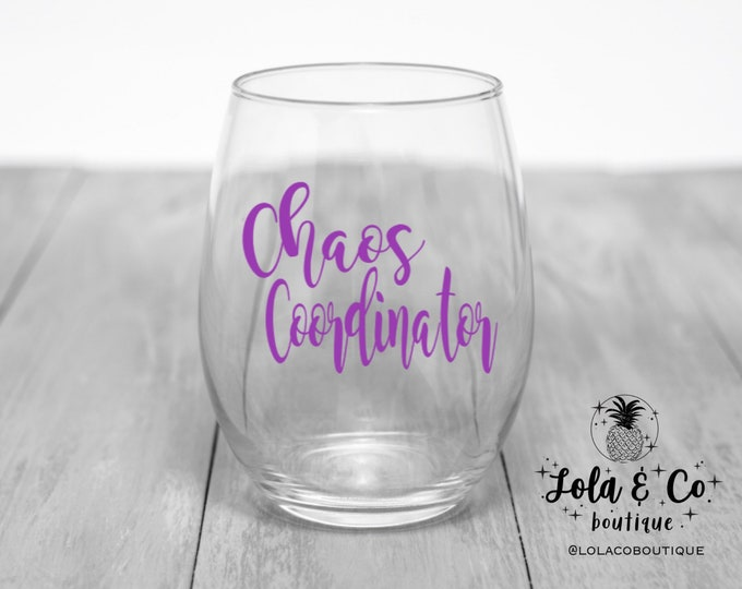 Chaos Coordinator Wine Glass | Chaos Coordinator | Chaos | Coordinator | Funny | Mom Humor | Dad Humor | Family Funny |  Nanny | Wine | Drin