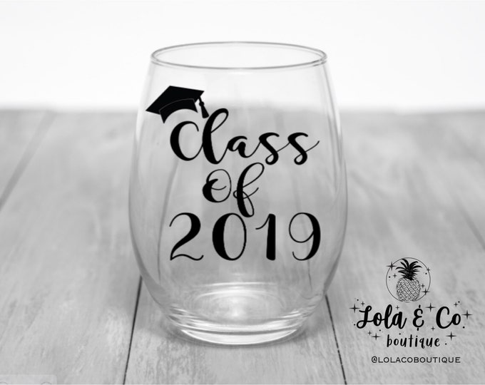 Class of 2019 Wine Glass | Graduation | Graduation Gift | Bachelors Degree | Masters Degree | Gift