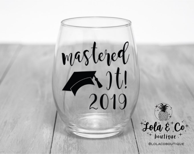 Mastered It Wine Glass | Graduation Gift | Masters Degree Gift | Graduate Gift | Grad School Gift | Graduate School | Class of 2019