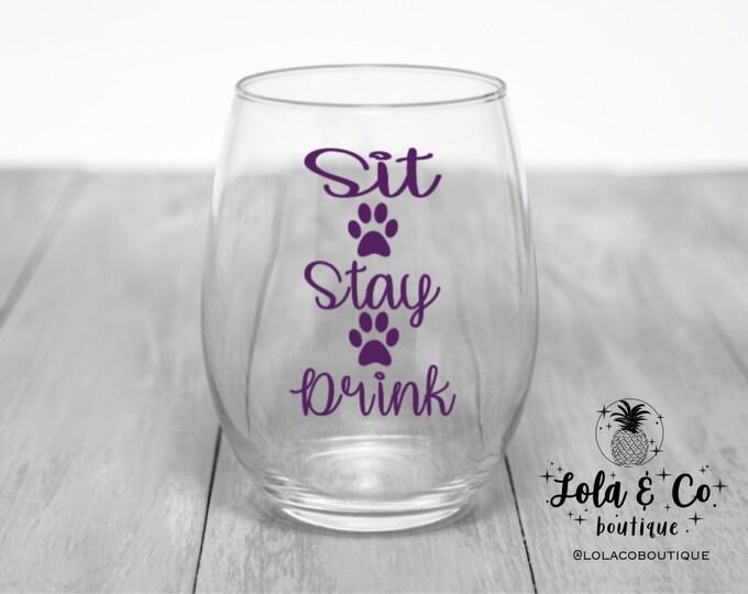Sit Stay Drink   Wine Glass   Fur Mom   Fur Dad   New Puppy Gift   Pups   Wine