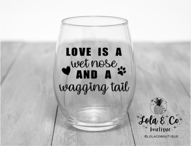 Love Is A Wet Nose and A Wagging Tail  Fur Family  Wine image 0
