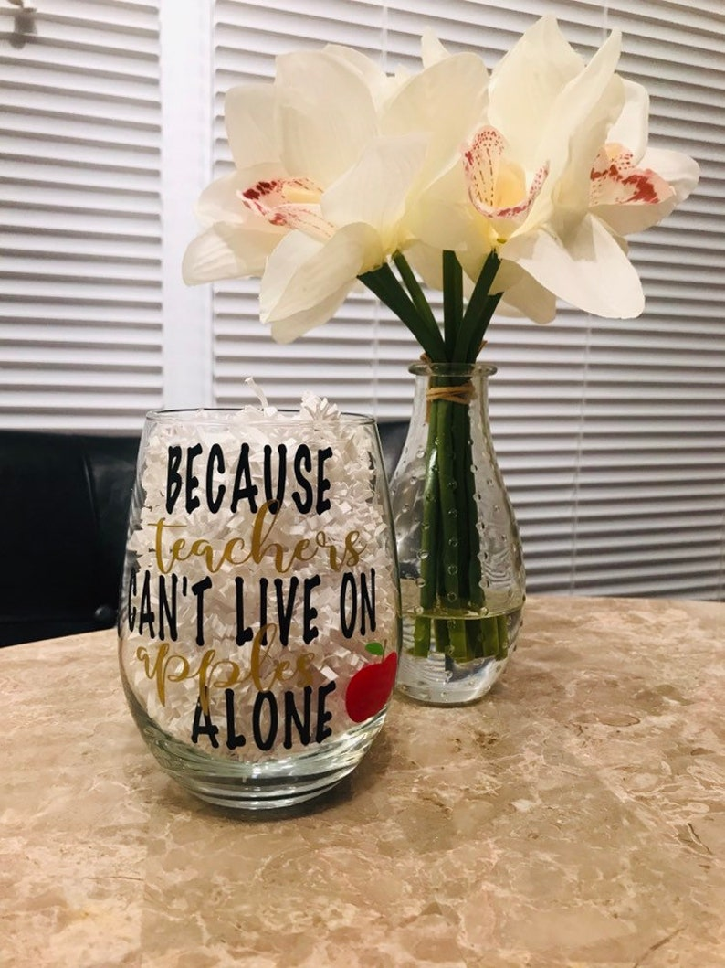 Because Teachers Cant Live On Apples Alone  Wine Glass  image 0