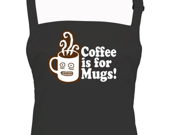 40b20b979c Coffee Is For Mugs- funny, silly brew related kitchen unisex apron from Fat  Cuckoo -AA1277perfect for the kitchen, baking, workshop, craft