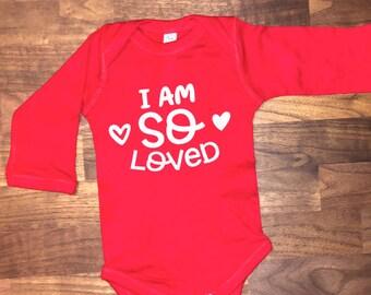 Baby  Onesie- I am so Loved