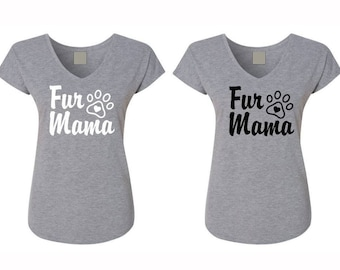 Fur Mama blouse, Fur Mama shirt, Dog mom shirt, Dog lover