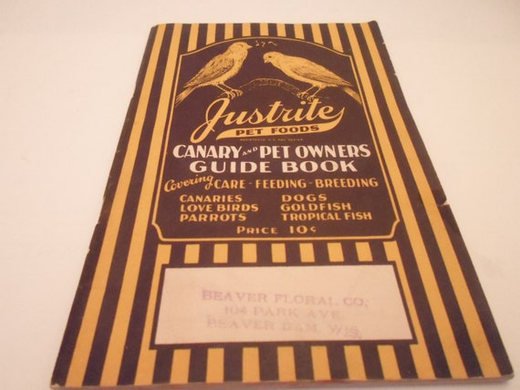 Art Deco 1930 Justrite Pet Foods Canary Pet Owners Guide Book Dogs Canaries Love Birds Parrots Goldfish Tropical Fish Adorable Cover