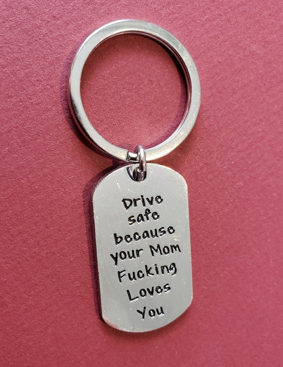 Drive Safe Keychain to Son Daughter from Mom Dad I Love You Keychain Gifts for Son Daughter for Valentine Day Gifts Fun Mom Gift Birthday Gift Because Your Mom Fucking Loves You Keychain