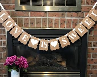 Love is Sweet, Wedding Banner, Dessert Table Decor, Sweet Table Banner, Engagement Photo Prop, Cottage Chic Decor, Wedding Dessert Bar Sign
