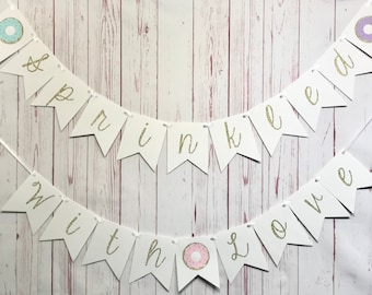 Sprinkled With Love Banner, Baby Sprinkle Banner, Donut Grow Up Party, Donut Baby Shower Banner, Gender Neutral Baby Shower, Donut Party