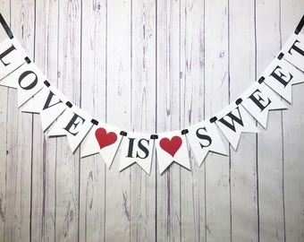 Love is Sweet Banner, Wedding Banner, Dessert Table Decor, Candy Bar Sign, Sweet Table, Engagement Photo Banner, Love Wedding, Cake Display