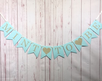 Mint to Be Banner, Mint Shower Decor, Mint to Be Wedding, Mint to Be Bridal Shower, Mint Gold Wedding, Mint to Be Garland, Engagement Banner