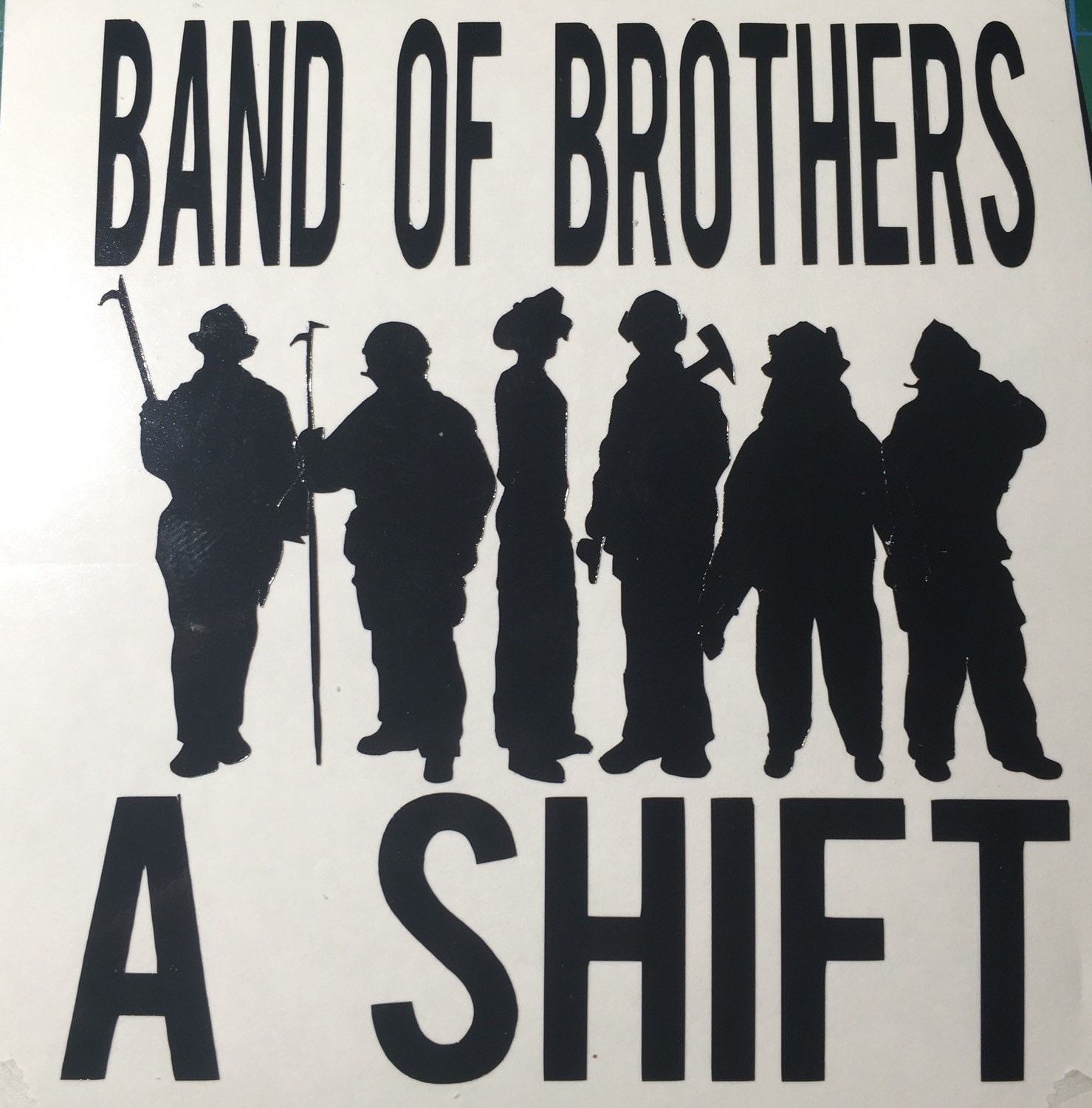 Fire department a shift band of brothers vinyl decal