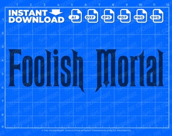 Foolish Mortal SVG Instant Digital Download for Cricut or Silhouette, Haunted Mansion