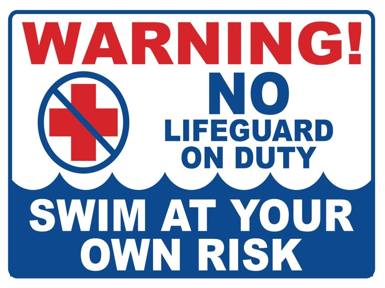 a4aa400b9d6a WARNING...NO Lifeguard On Duty...Swim At Your Own