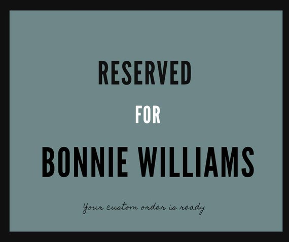 Reserved for Bonnie Williams