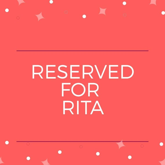 Reserved for Rita Snow