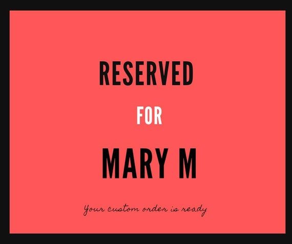Reserved for Mary M