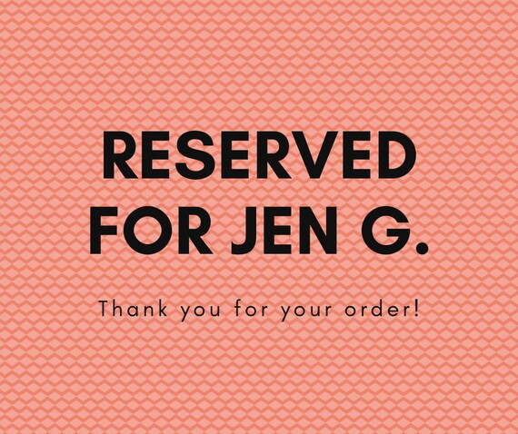 Reserved for Jen G