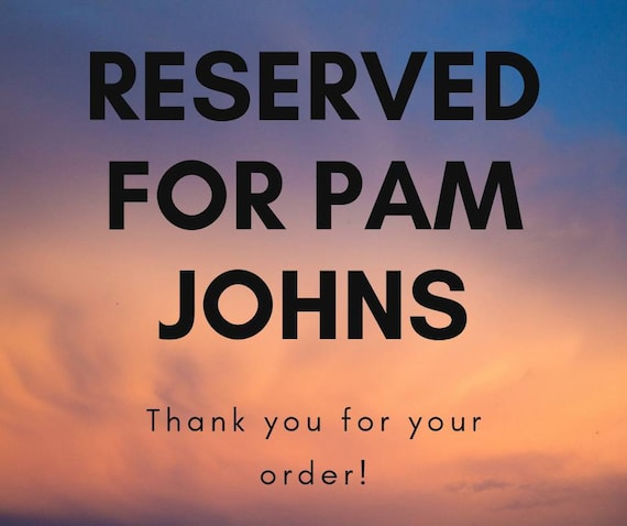 Reserved for Pam Johns