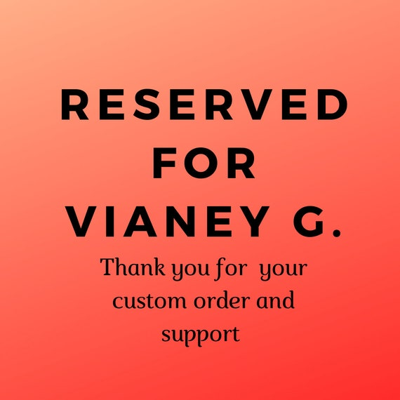 RESERVED FOR Vianey G