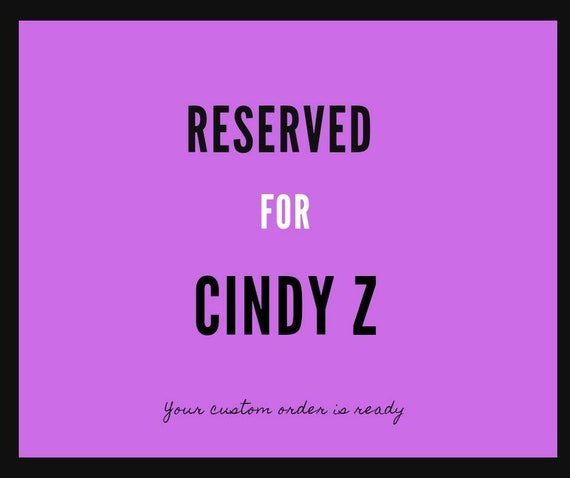 RESERVED FOR Cindy Z