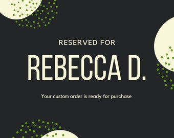 Reserved for Rebecca D
