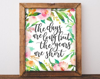 The Days Are Long But The Years Are Short Etsy