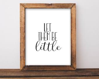 Nursery printable art,  Nursery art, baby girl baby boy nursery poster, nursery sign, Let them be little printable quote print playroom art