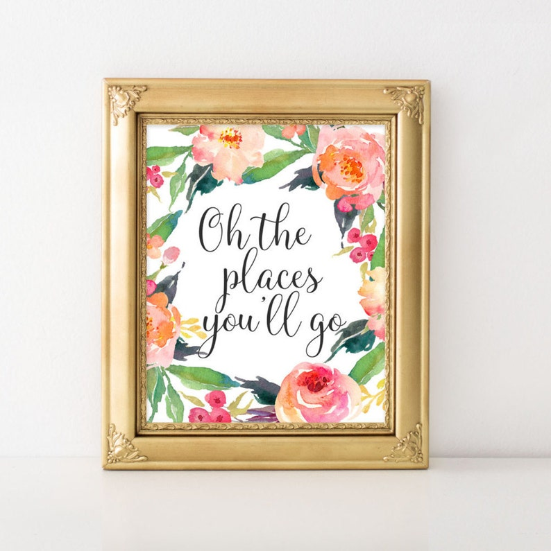 Printable Art Oh The Places Youll Go Printable Quote Etsy
