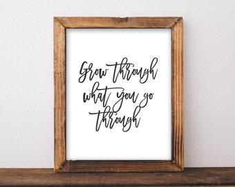 Motivational Wall Art, Grow through what you go through, printable art home decor digital inspirational wall decor quote positive printable