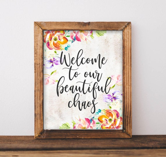 Entryway And Free Printables: Printable Wall Art Welcome To Our Beautiful Chaos Entryway