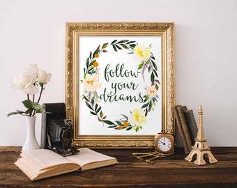 Printable Wall Art print, Follow your dreams printable quote print, floral printable art, Quote Printable Art, Digital Art, Gracie Lou