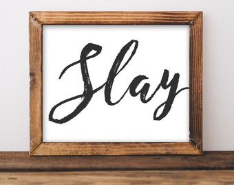 Motivational Wall Art, Slay printable dorm decor office decor typography inspirational wall decor quote print apartment printable cubicle