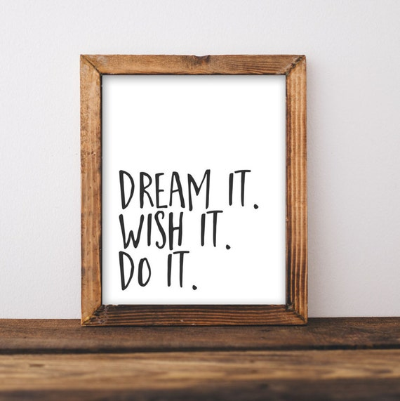 Quote Printable Wall Art Dream It Wish It Do It Printable | Etsy
